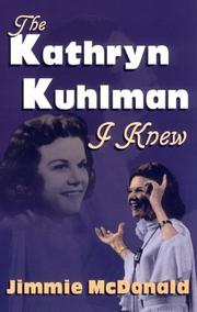 Cover of: The Kathryn Kuhlman I knew | Jimmie McDonald