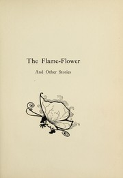 Cover of: The flame-flower and other stories | James F. Sullivan