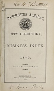 Cover of: Manchester almanac, city directory, and business index, for 1879. | John B. Clarke