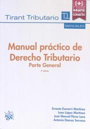 Manual práctico de derecho tributario: parte general