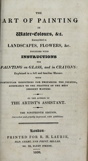 Cover of: The art of painting in water-colours, &c. exemplified in landscapes, flowers, &c