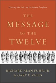 Cover of: The Message of the Twelve: Hearing the Voice of the Minor Prophets |