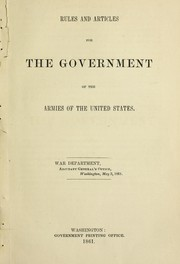 Cover of: Rules and articles for the government of the armies of the United States | United States
