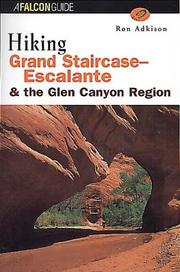 Cover of: Hiking Grand Staircase-Escalante and the Glen Canyon region | Ron Adkison