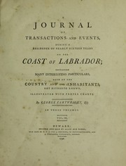 A journal of transactions and events, during a residence of nearly sixteen years on the coast of Labrador by George Cartwright