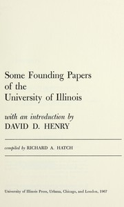 Cover of: Some founding papers of the University of Illinois