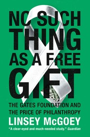 Cover of: No such thing as a free gift by Linsey McGoey
