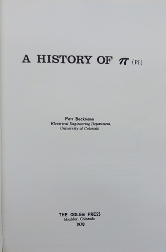 A history of [pi] (pi) by Petr Beckmann