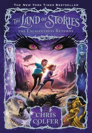 The Land of Stories: Bk 2, The Enchantress Returns