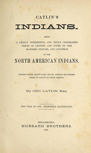 Catlin's Indians by George Catlin