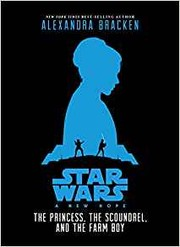 Cover of: Star Wars: A New Hope The Princess, the Scoundrel, and the Farm Boy