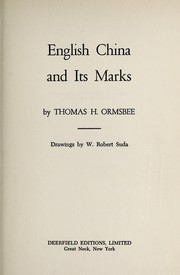 Cover of: English china and its marks. | Thomas H. Ormsbee