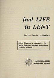 Cover of: Find life in Lent | Shawn G. Sheehan