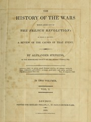 Cover of: The history of the wars which arose out of the French revolution | Alexander Stephens