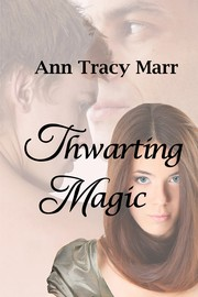 Cover of: Thwarting Magic | Ann Tracy Marr