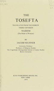 Cover of: The Tosefta: Translated from the Hebrew Sixth Division Tohorot (The Order of Purities) (Third Division: Nashim)