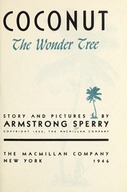 Cover of: Coconut, the wonder tree | Armstrong Sperry