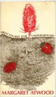 Procedures for Underground by Margaret Atwood
