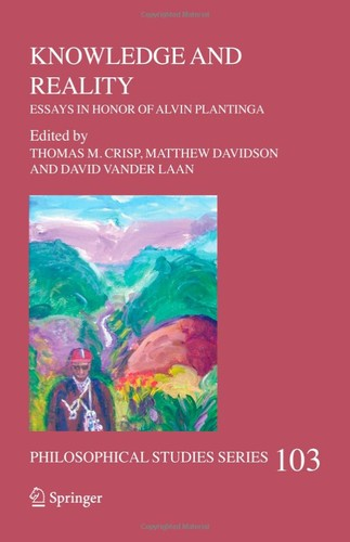 knowledge and reality essays in honor of alvin plantinga