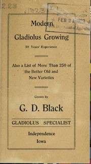 Cover of: Modern gladiolus growing, also a list of more than 250 of the better old and new varieties