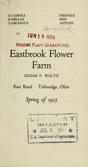 Cover of: Gladioli, dahlias, narcissus, peonies, iris, asters | Eastbrook Flower Farm