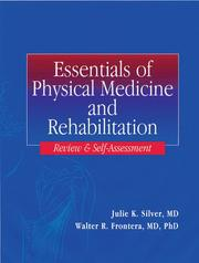 Essentials of Physical Medicine and Rehabilitation by Walter R. Frontera, Julie K. Silver