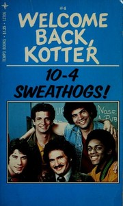 Cover of: 10-4, Sweathogs! (Welcome back, Kotter)