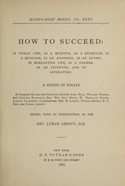 Cover of: How to succeed: in public life, as minister, as a physician, as a musician ...