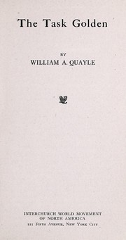 Cover of: The task golden | William A. Quayle