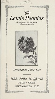 Cover of: The Lewis peonies originated by the late John M. Lewis | Mrs. John M. Lewis (Firm)