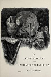 Cover of: The masterpieces of the Centennial International Exhibition/ | Centennial Exhibition (1876 Philadelphia, Pa.)