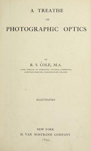 Cover of: A treatise on photographic optics | Reginald Sorre  . Cole