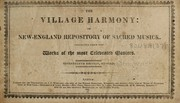 Cover of: The Village harmony, or, New-England repository of sacred musick |