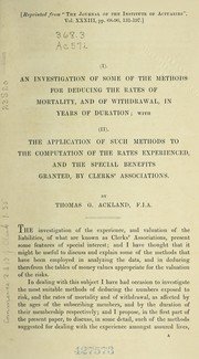 Cover of: [I]. An investigation of some of the methods for deducing the rates of mortality, and of withdrawal, in years of duration