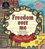 Cover of: Freedom Over Me: Eleven Slaves, Their Lives and Dreams Brought to Life