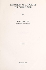 Cover of: Kiao-Chow as a spoil of the world war | Ying Lam Lee