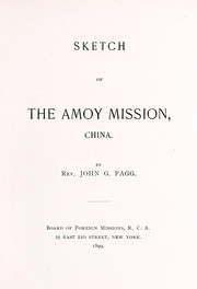 Cover of: Sketch of the Amoy mission, China | John Gerardus Fagg