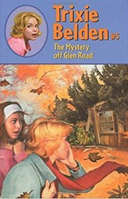 Cover of: Trixie Belden and the Mystery Off Glen Road: #5