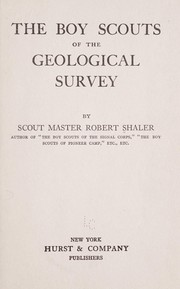 Cover of: The Boy scouts of the Geological survey | Robert Shaler