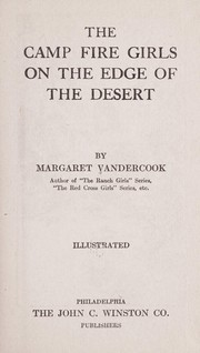 Cover of: The camp fire girls on the edge of the desert