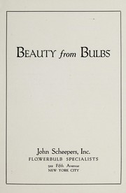 Cover of: Beauty from bulbs | John Scheepers, Inc
