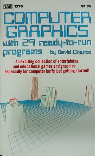 Computer graphics--with 29 ready-to-run programs by David Chance