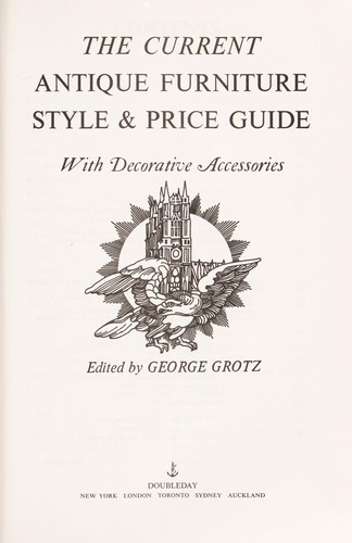 The current antique furniture style & price guide by George Grotz