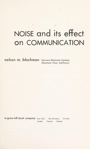 Cover of: Noise and its effect on communication | Nelson M. Blachman