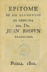 Cover of: Epitome de los elementos de medicina del Dr. J. Brown