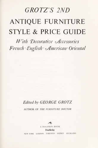 Grotz's 2nd antique furniture style & price guide by George Grotz