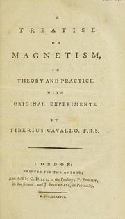 Cover of: A treatise on magnetism, in theory and practice, with original experiments | Tiberius Cavallo