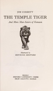 Cover of: The temple tiger and more man-eaters of Kumaon | Jim Corbett