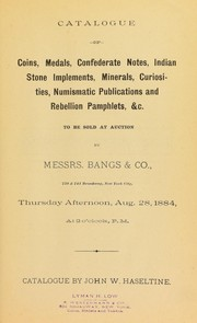 Cover of: Catalogue of coins, medals, confederate notes, indian stone implements ... | Haseltine, John W.