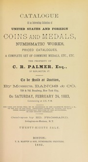 Cover of: Catalogue of an interesting collection of United States and foreign coins and medals, numismatic works, priced catalogues, a complete set of commune medals, etc., etc | Frossard, Edward